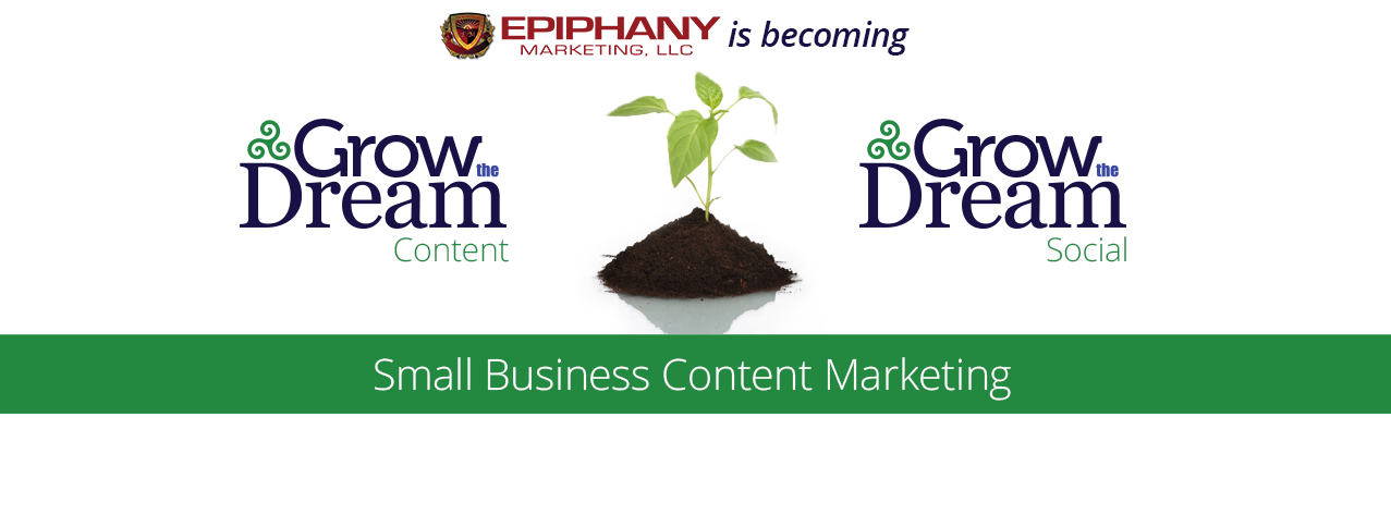Epiphany Marketing, LLC is becoming Grow The Dream