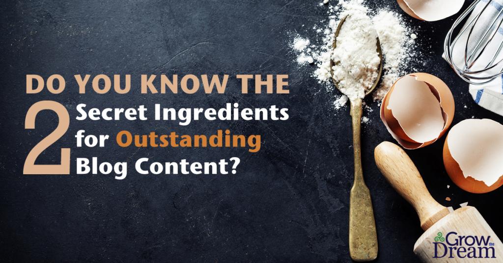 2 Secret Ingredients for Blogging