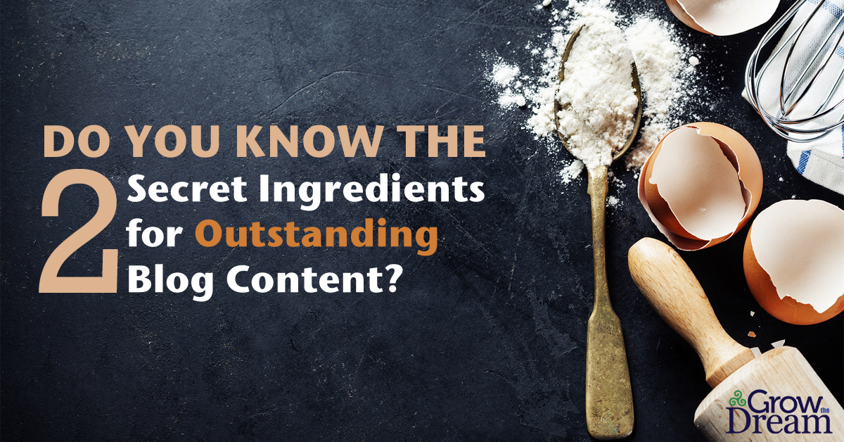 2 Secret Ingredients for Outstanding Blog Content