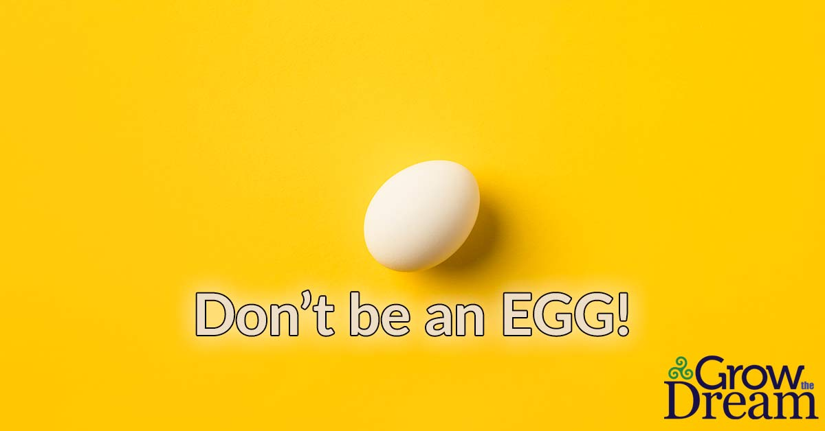 Don't Be An Egg