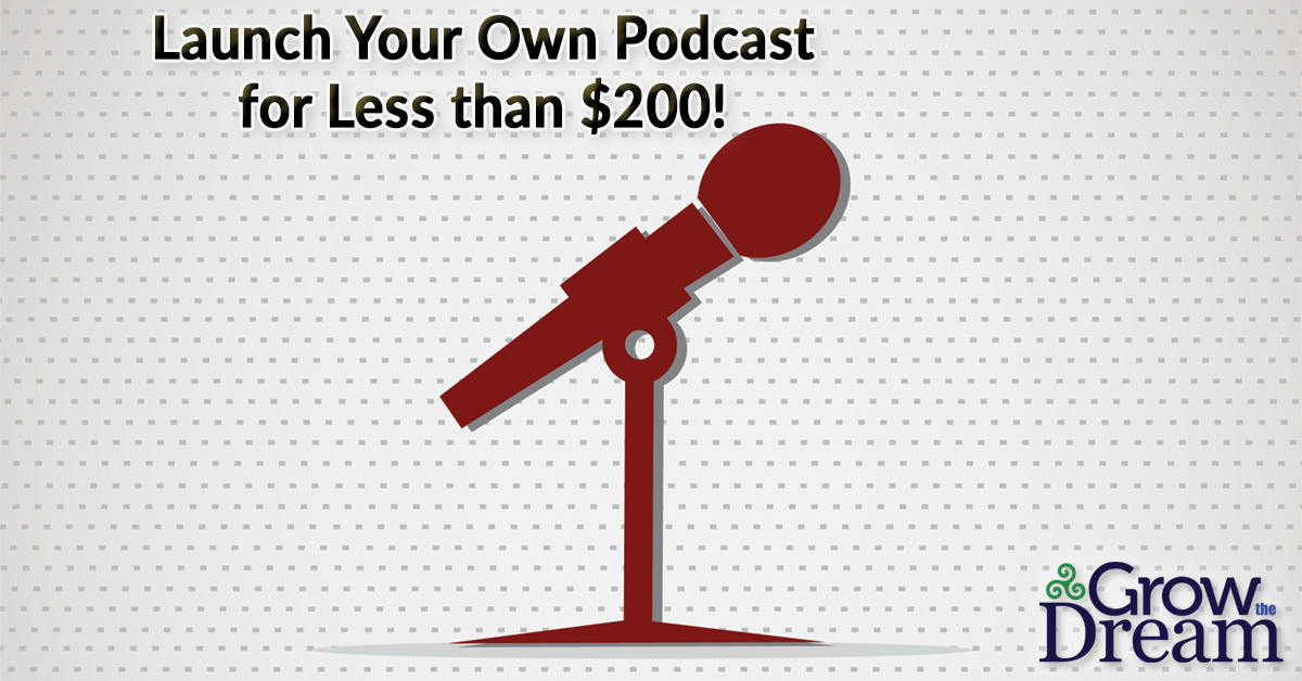 Launch a Podcast for Less than $200